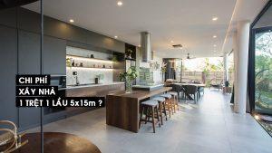chi phí xây nhà 1 trệt 1 lầu 5x15m