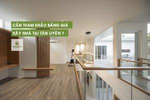 cần tham khảo bàng giá xây nhà tại tân uyên